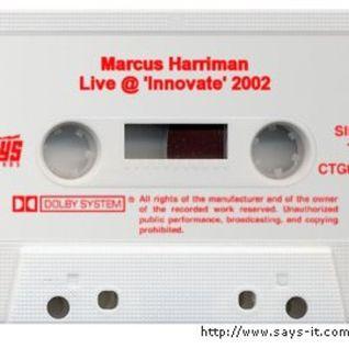 Marcus Harriman live @ 'Innovate', Nantwich, 2002. VINYL MIX