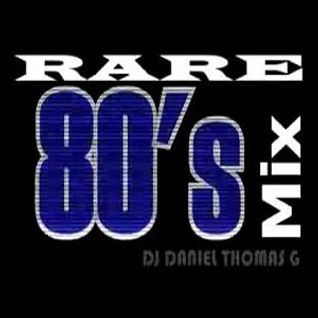 Rare 80's Mix DJ Daniel Thomas G