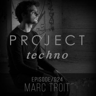 PROJECT TECHNO | 024 | MARC TROIT