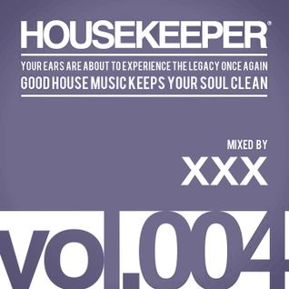 HOUSEKEEPER Podcast.004 Mixed By XXX