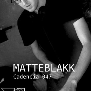 Chris Jones - Cadencia 047 (May 2013) feat. MATTEBLAKK (Part 1)