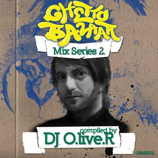 Ghetto Bazar Mix Series 2. by Dj O.live.R