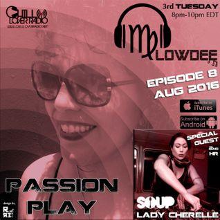 Passion Play Radio Show Ep 08