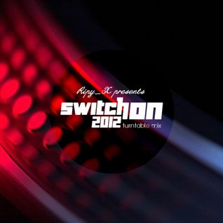 Ripy_X presents Switch On 2012 Turntable Mix