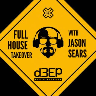 Full House Takeover with Jason Sears on D3ep Radio Network 10/10/16