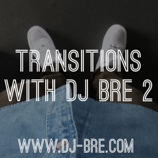 Transitions with DJ Bre 2