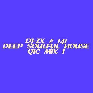 DJ-ZX # 141 DEEP SOULFUL HOUSE QIC MIX I