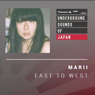 Marii - East To West #004 (Underground Sounds of Japan)
