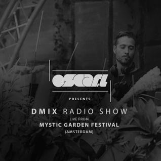 Oscar L Presents - DMix Radioshow July 2016 - Live at Mystic Garden Festival, Amsterdam, NL