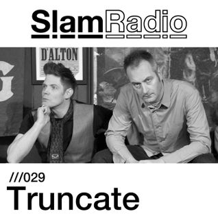 Slam Radio - 029 Truncate