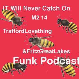"""it will  never catch on"", podcast May 2 14 ."
