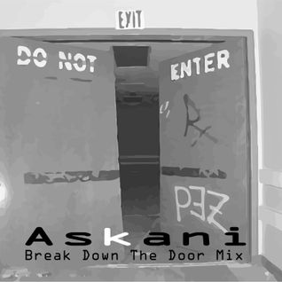 Askani Break Down The Door Techno Mix
