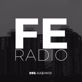 FE Radio 095 + KA$HMIR