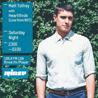 Rinse FM Show - Matt Tolfrey w/ Heartthrob - 8th August 2015