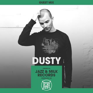 MIMS Guest Mix: DUSTY (Jazz & Milk Records, Munich)