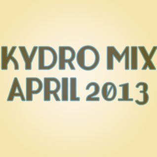 Kydro Mix- April 2013