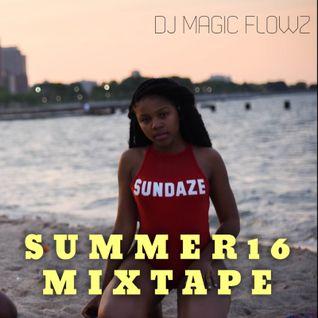 2016 Hip Hop   Trap   Reggae   SUNDAZES Mixtape by DJ Magic Flowz