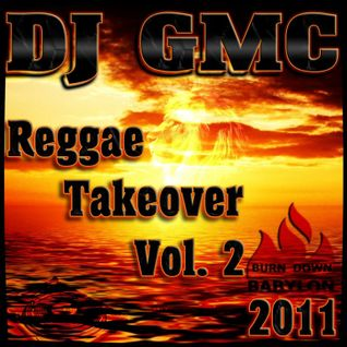 DJ GMC - Reggae Takeover Vol.2 (CD1) [80min Reggae Mixtape]