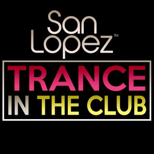 San Lopez pres. Trance In The Club 002 @ EDM Fever Radio (08/03/2014)