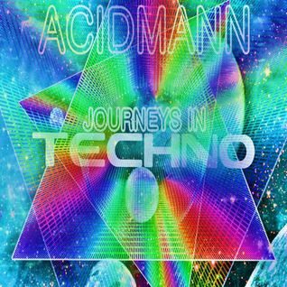 JOURNEYS IN TECHNO MIXED BY ACIDMANN