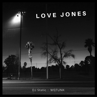 LOVE JONES - DJ Static R&B Mix
