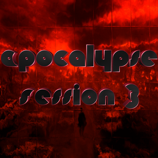 Apocalypse Session 3