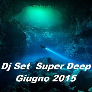 Dj Set Super Deep  Giugno 2015