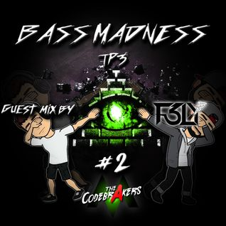 Bass Madness TP3 #3 - Guest Mix By F3LY - The Codebrakers Live @ElectronicMadnessFM