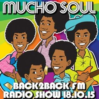 Mucho Soul Show Back2BackFM.net Sunday 18.10.15