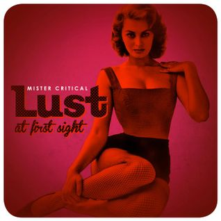 Mister Critical - Lust at First Sight pt.1