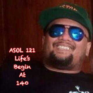 ASOL 121 Life's Begin At 140