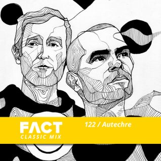 FACT Mix 122: Autechre