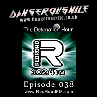 DangerousNile - The Detonation Hour Red Road FM Episode 038 (08/05/2015)