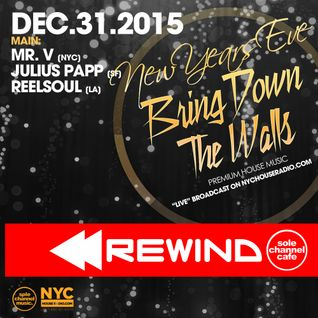 Mr. V, Julius Papp & Reelsoul - Bring Down The Walls LIVE At The Continental NYE 2015