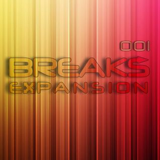 Expand Records presents: Breaks Expansion 001 [Podcast Series]