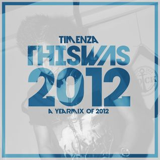 Timenza - This Was 2012