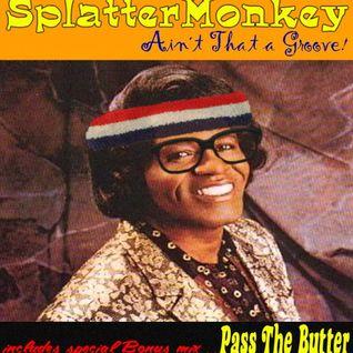 "Splattermonkey Presents... ""Ain't That A Groove?!"""