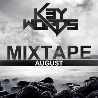 k3ywords - Mixtape August