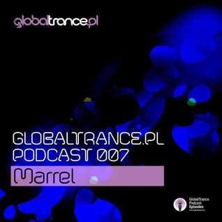 GlobalTrance.pl Podcast 007: Marrel