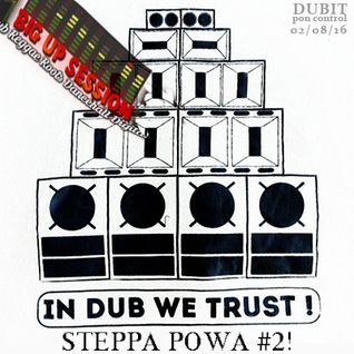 "AT THE CONTROL #21 ""Steppa Powa #2"" on BIGUPSESSION - 02/08/16"