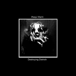 Iñaqui Marin - Destroying Dietritch