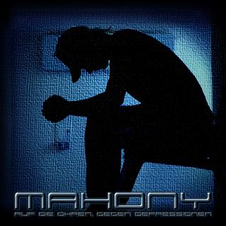 M a h o n y - Auf die Ohren, gegen Depressionen