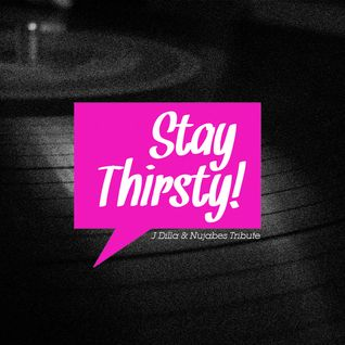 J Dilla & Nujabes Tribute (Stay Thirsty Episode 22)