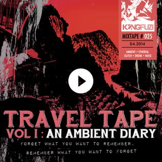 Mixtape #25 - Travel Tape Vol. 1: An Ambient Diary!!