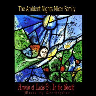 [ Amoris et Lucis 3 ] : In the Breath