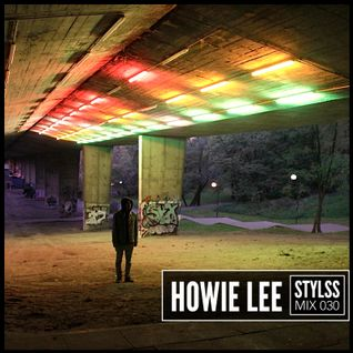 STYLSS Mix 030: HOWIE LEE