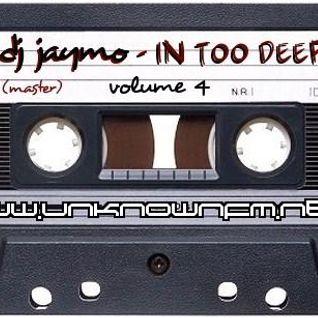 In Too Deep..... Vol 4