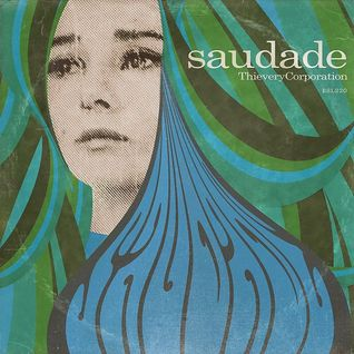 Thievery Corporation - Saudade Album Mix