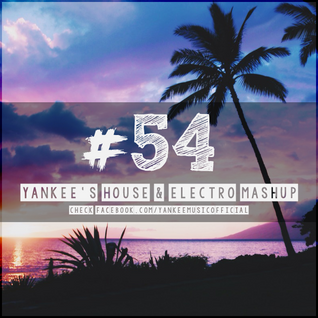 Yankee's House & Electro MashUp #54 (2015)