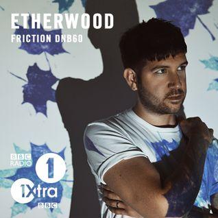 Etherwood - Friction DNB60 on BBC Radio 1 (12.5.2015)